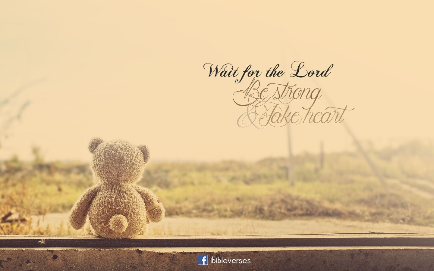 Wait for the Lord Be Strong Take Heart Christian Photographs 1440x900