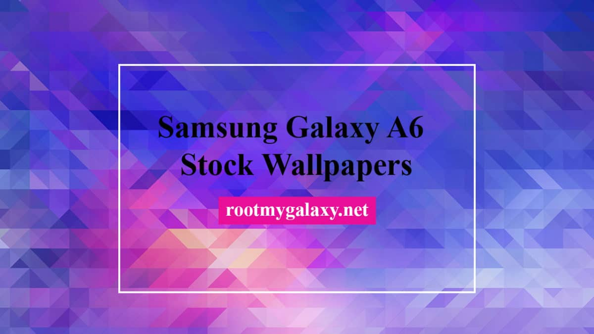 Download Samsung Galaxy A6 Stock Wallpapers In FHD Default 1200x675