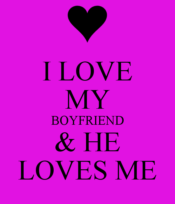 LOVE MY BOYFRIEND HE LOVES ME   KEEP CALM AND CARRY ON Image 600x700