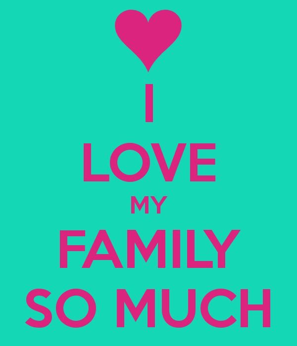 Image result for I love my family very much