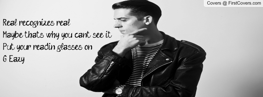 G Eazy Quotes About Life 12876 Newsmov