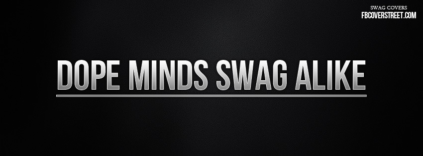 Dope Swag Wallpaper Dope minds swag alike 850x315