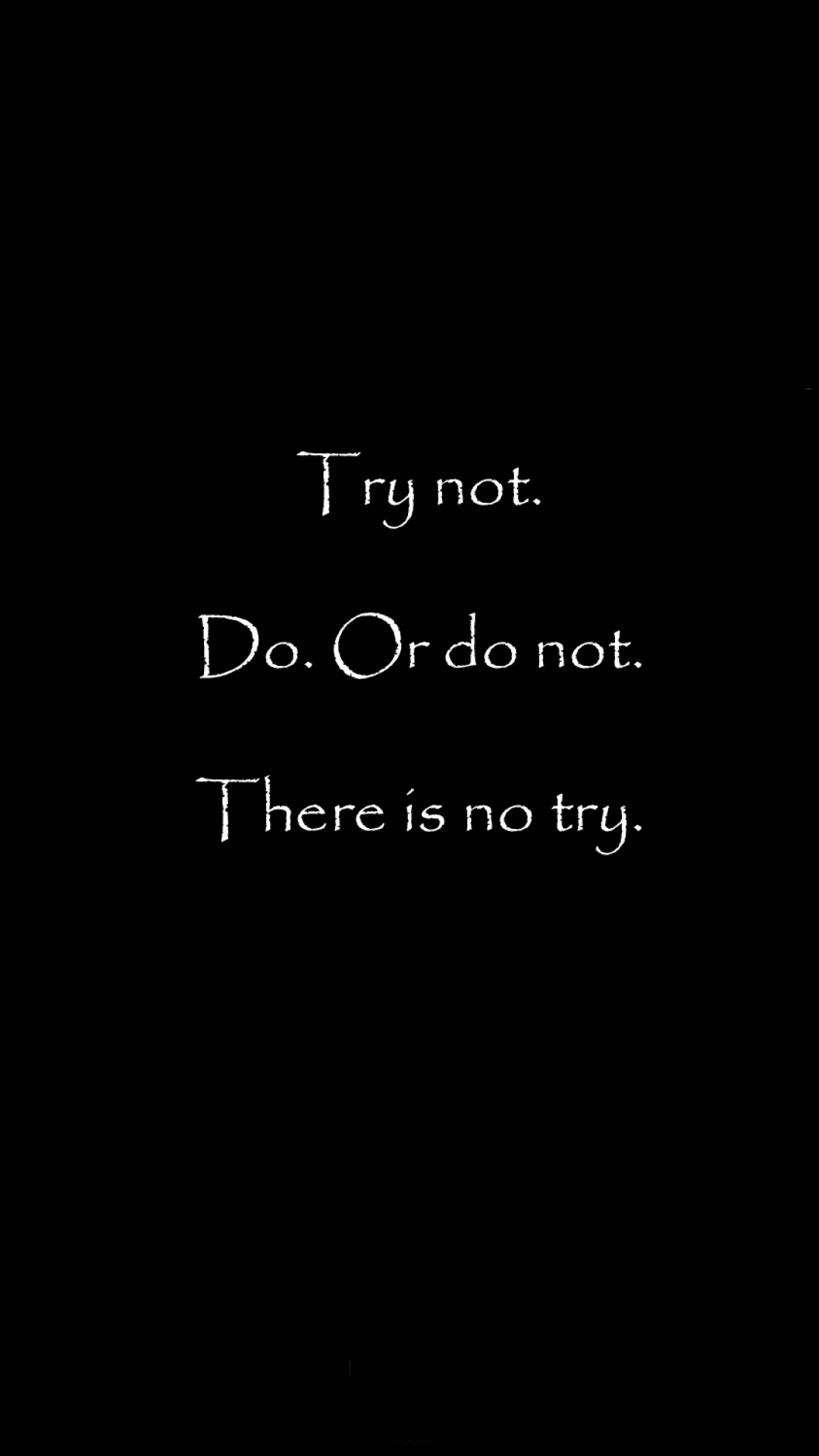 There Is No Try iPhone 8 Wallpapers Download 1080x1920