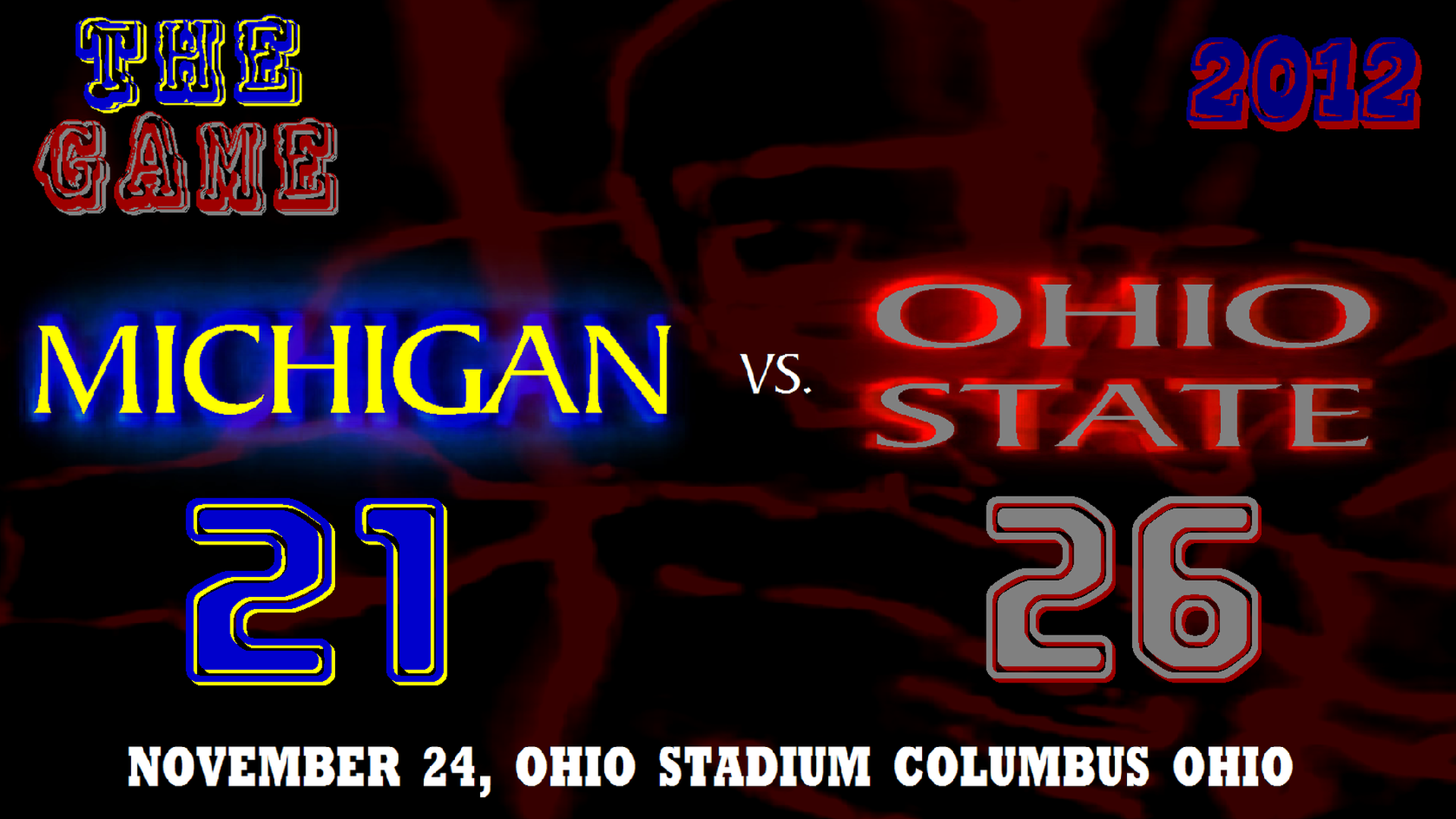 Ohio State Football THE GAME 2012 MICHIGAN 21 VS OHIO STATE 26 by 1920x1080