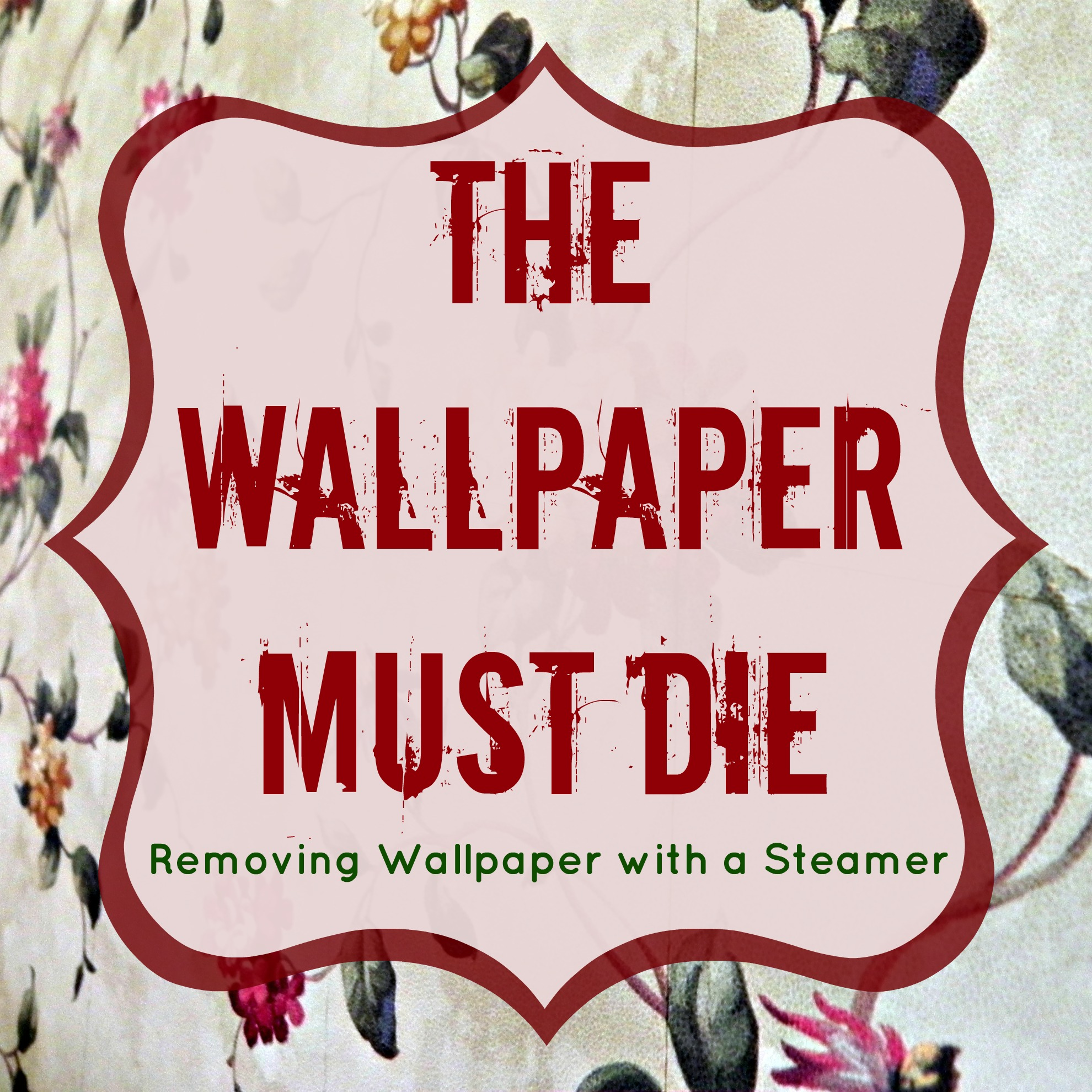 Removing Wallpaper with a Steamer   Mad in Crafts 1980x1980