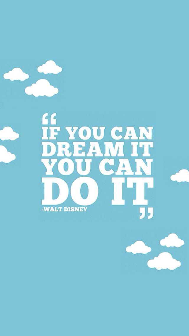 Walt Disney Quote Amazing iPhone Wallpapers Pinterest 640x1136