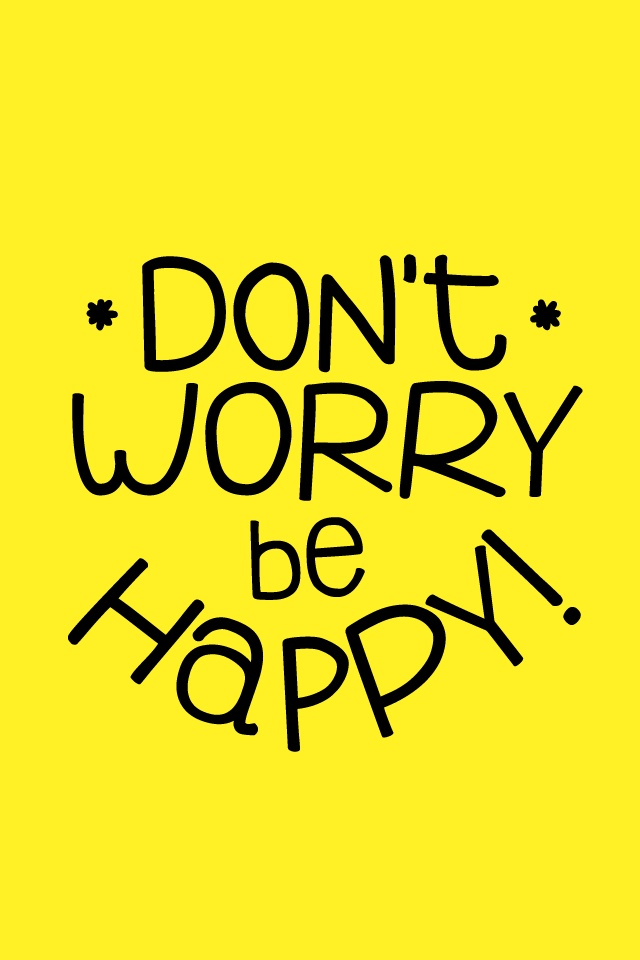 Dont Worry Be Happy from Bambu iPhone wallpaper from Bambu Pint 640x960
