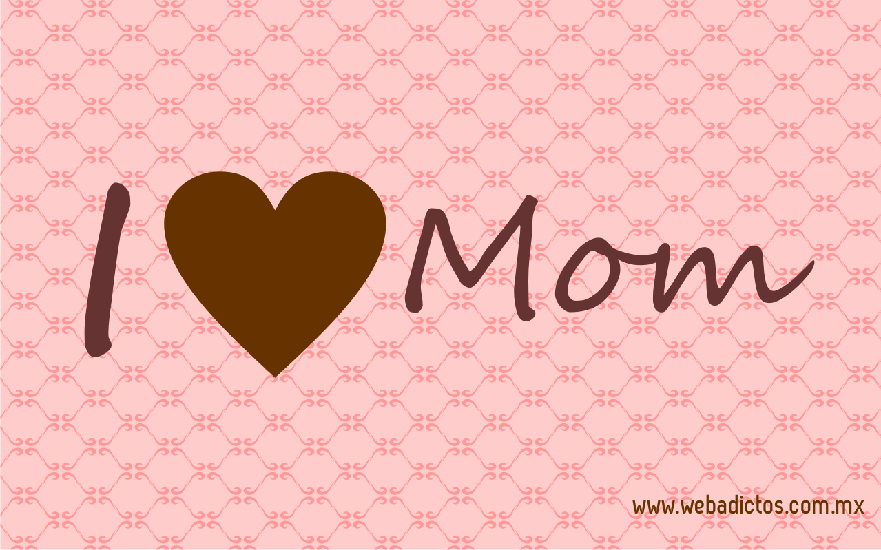 I Love Mom Wallpaper - WallpaperSafari