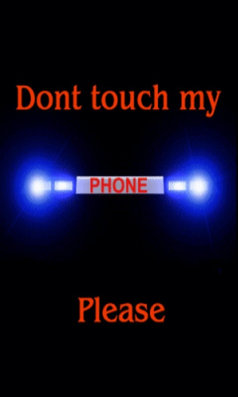 wallpaper of message don t touch my phone with flashing lights more 480x800