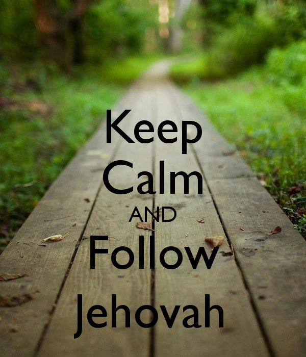 Jehovah Wallpaper Keep calm and follow jehovah. ← Jehovah Witness Wallpaper