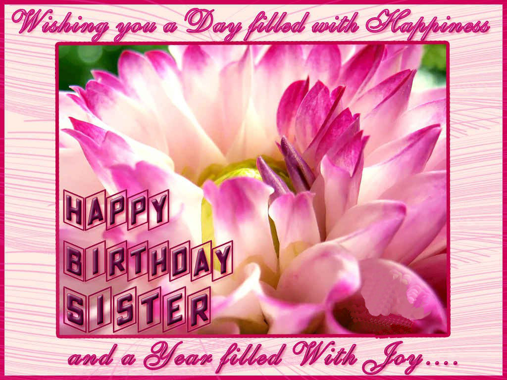 Happy Birthday Sister Greeting Cards Hd Wishes Wallpapers Fine 1024x768