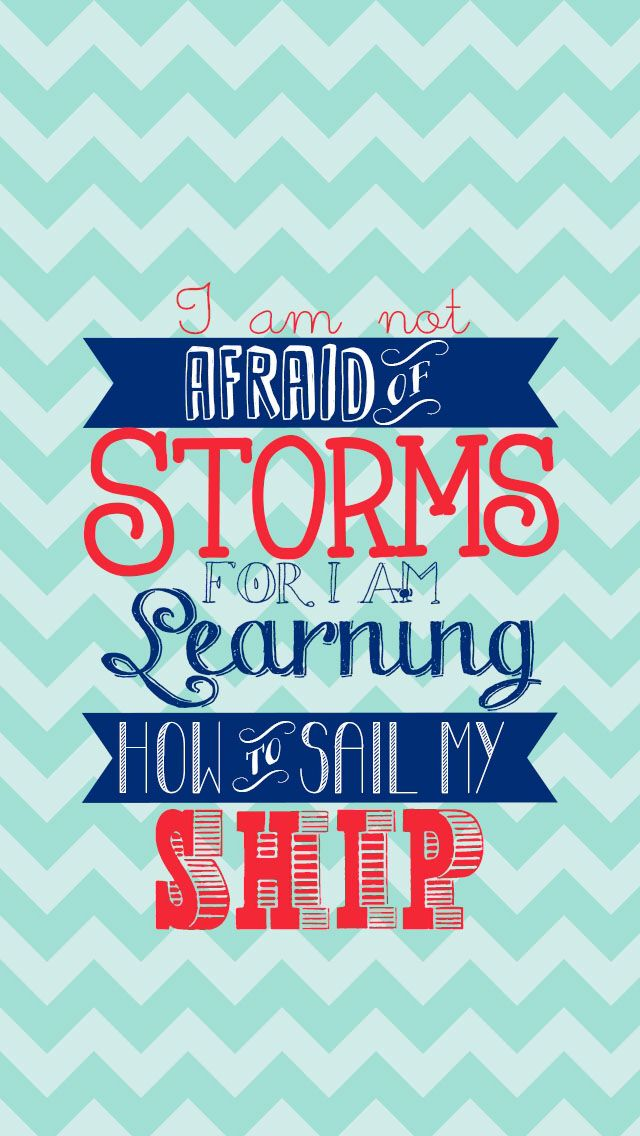 iPhone 5 Lock Screen i am not afraid of storms i am learninghow to 640x1136