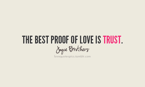love love quotes love sayings sayings quotes quotations trust 500x300