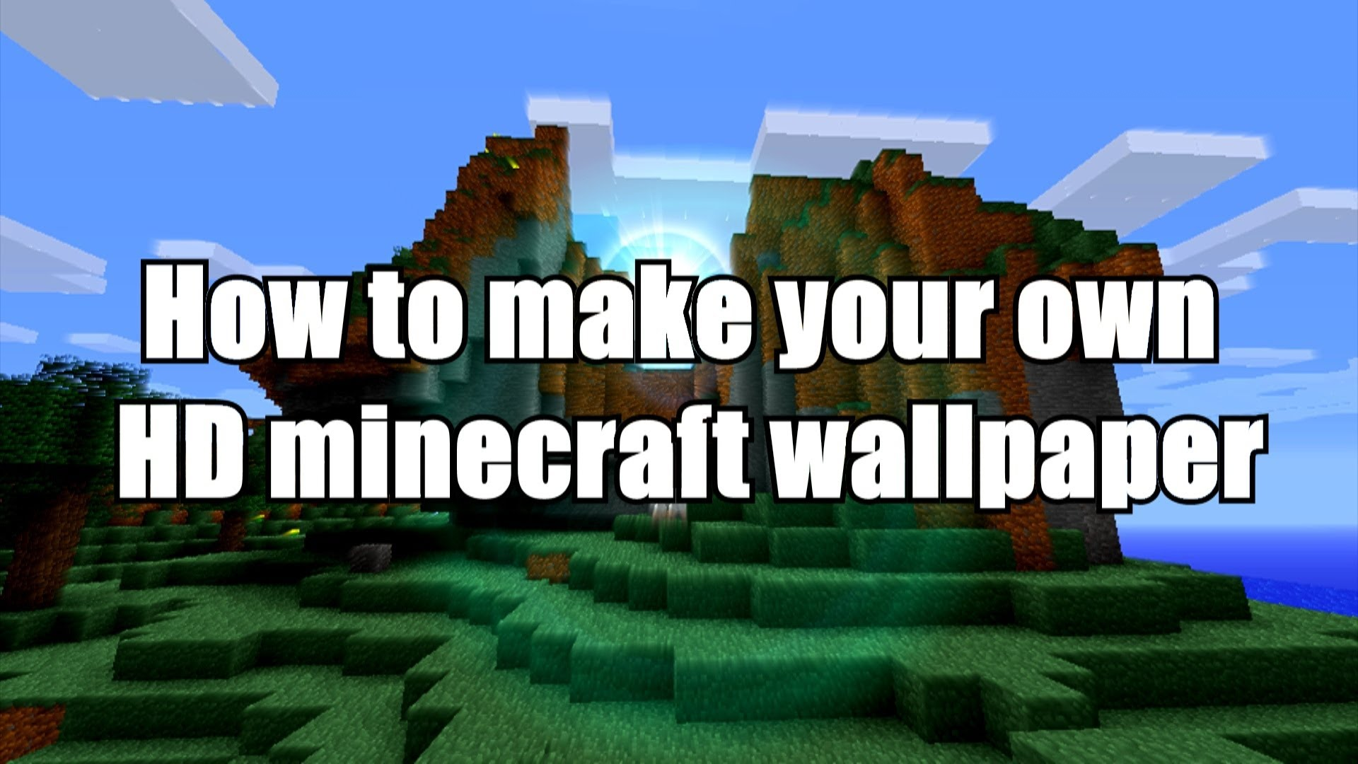 Free Download How To Make An Epic Hd Minecraft Wallpaper With Sony