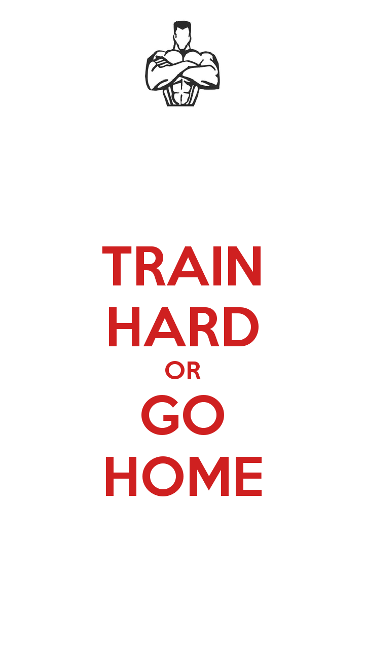 Free Download Go Hard Or Go Home Wallpaper Train Hard Or Go