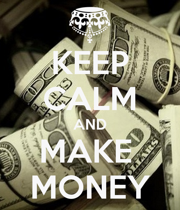 KEEP CALM AND MAKE MONEY   KEEP CALM AND CARRY ON Image Generator 600x700