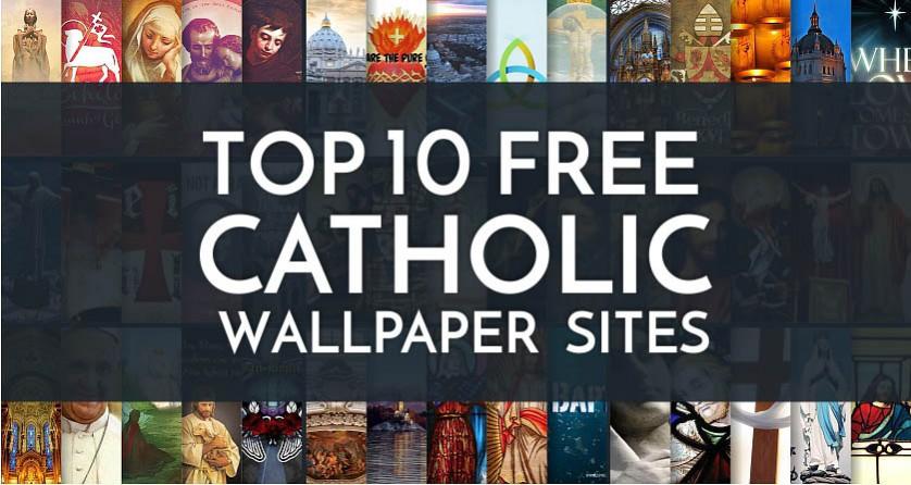 Catholic Background Wallpaper Top 10 catholic wallpaper sites 838x446