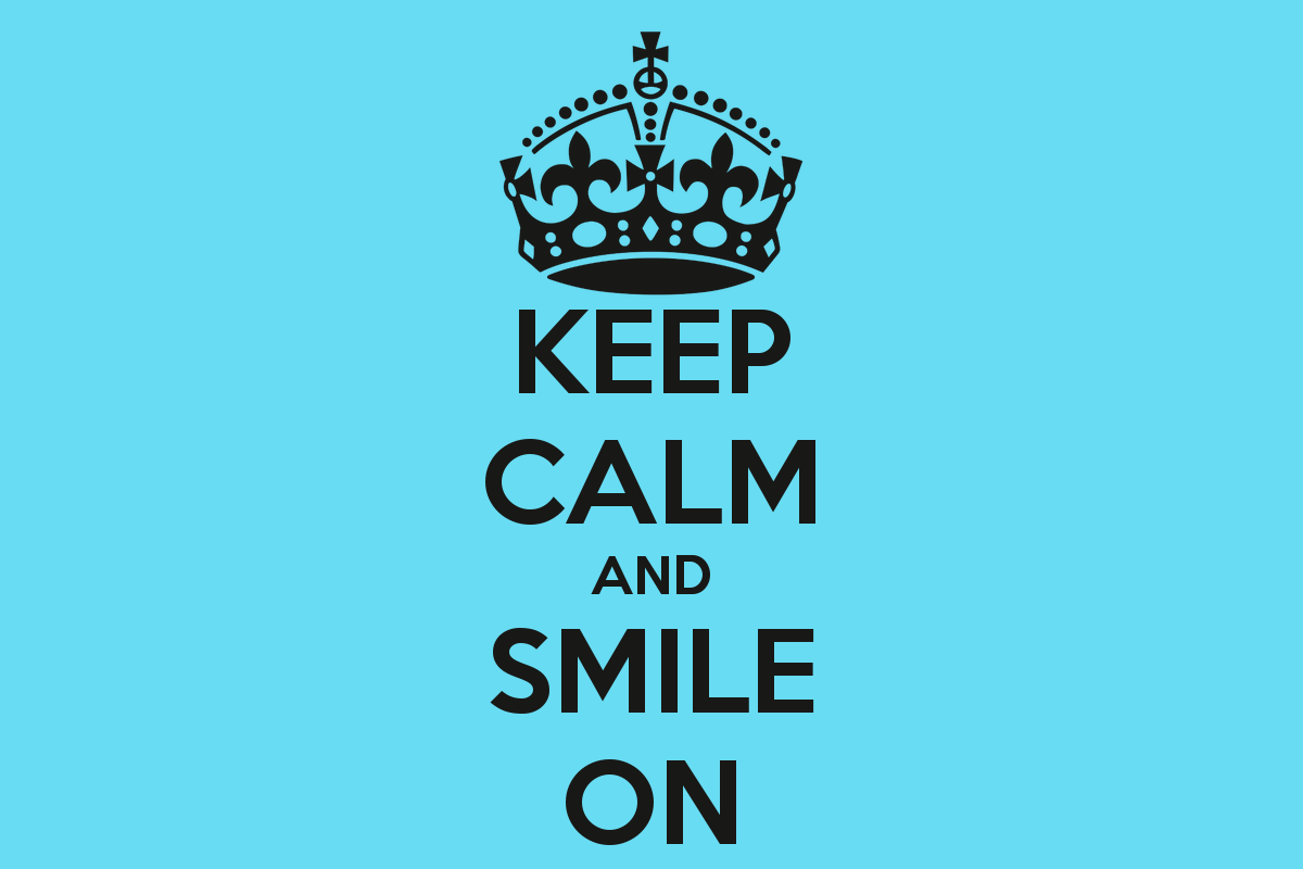 KEEP CALM AND SMILE ON   KEEP CALM AND CARRY ON Image Generator 1200x800