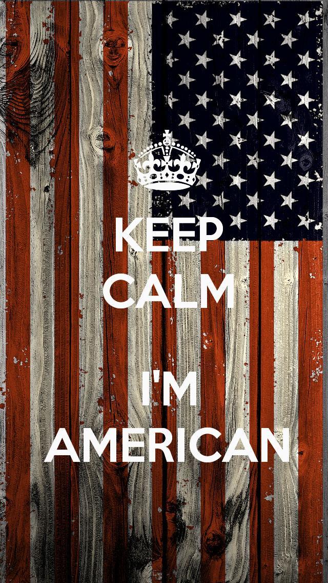 Keep Calm Im American iPhone 5 Wallpaper 640x1136 640x1136