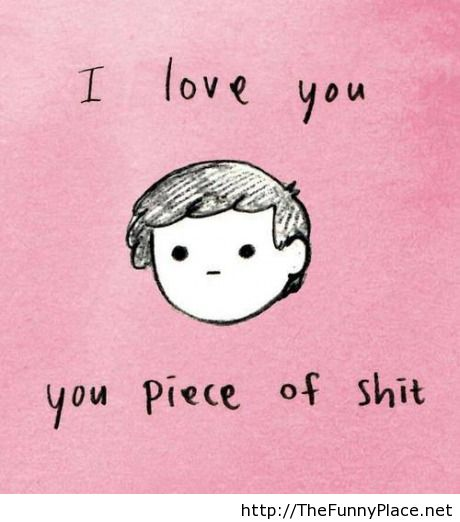 Sarcastic I love you wallpaper   Funny Pictures   inspiring 460x522