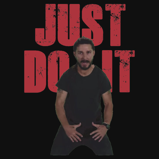 JUST DO IT SHIA LABEOUF GALAXY T Shirts Hoodies by azariath 550x550