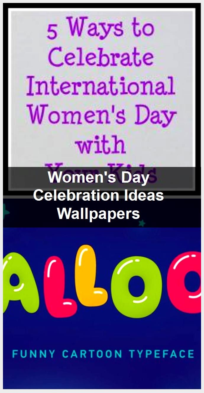 Womens Day Celebration Ideas Wallpapers 2020 690x1330