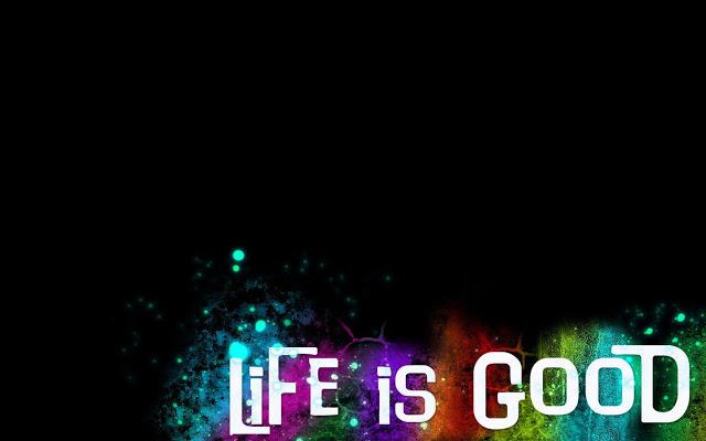 Life Is Good Widescreen Full HD Wallpaper Download xml Blogger 640x400