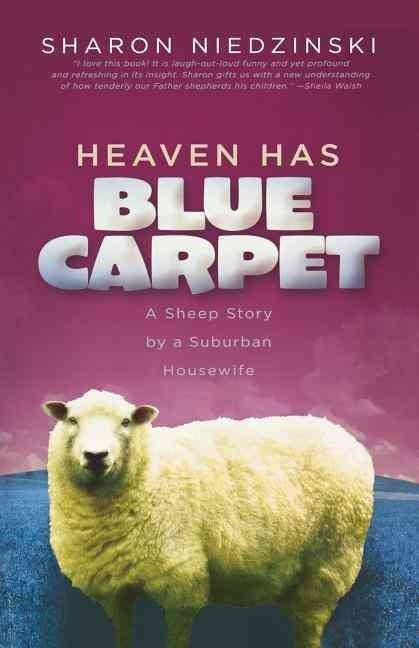 Heaven Has Blue Carpet A Sheep Story by a Suburban Housewife 419x648