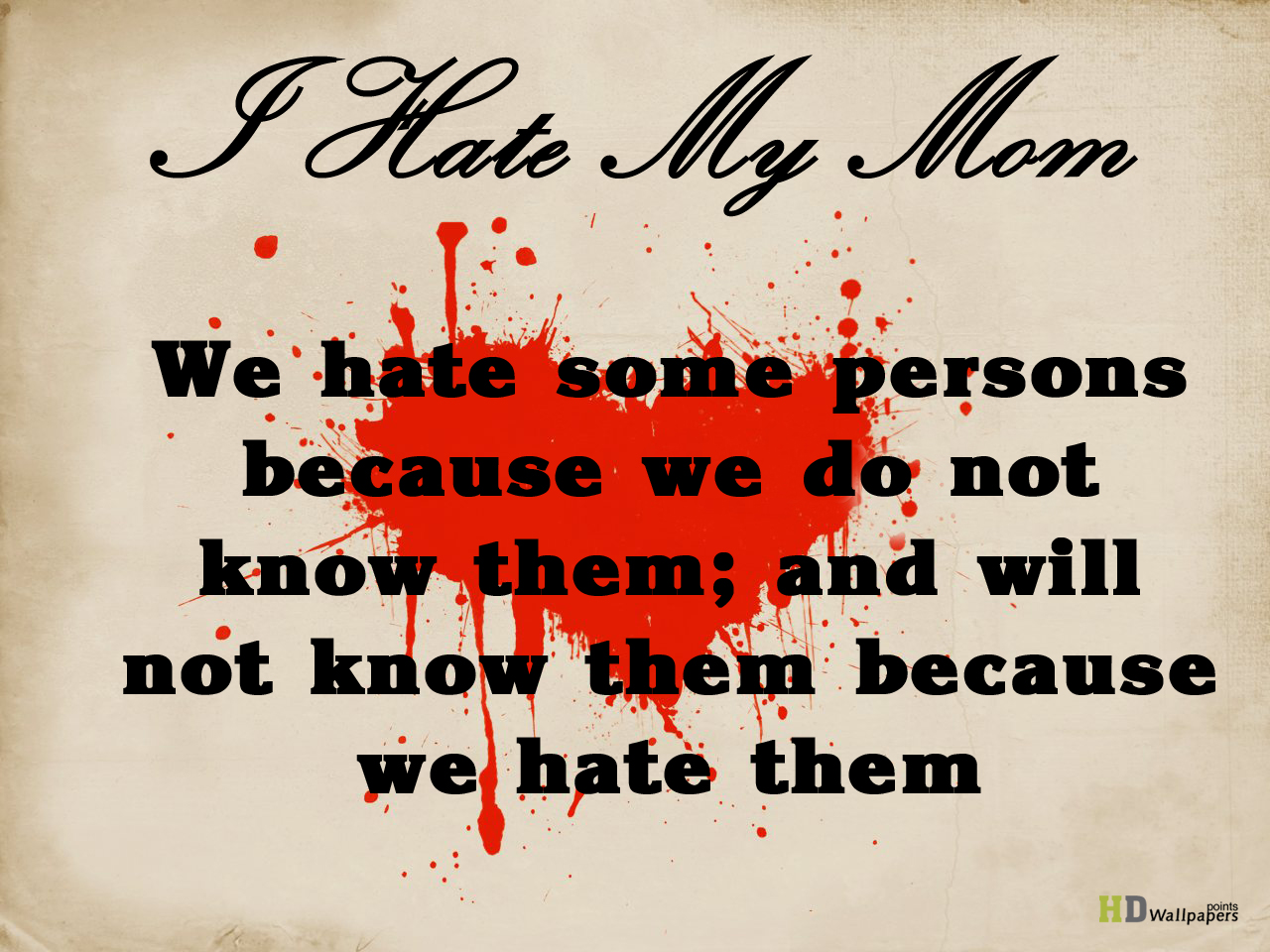 Hate my Mother Quotes HD Wallpaper 1280x960