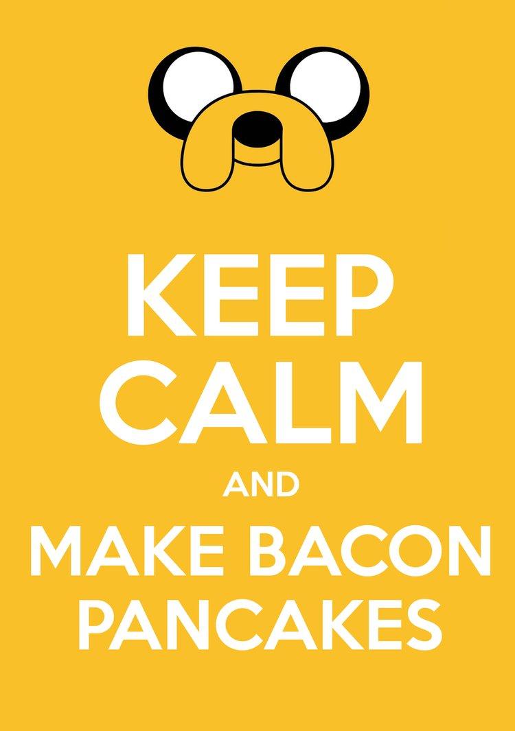 Keep Calm and Make BACON PANCAKES by lokiidokii 750x1065