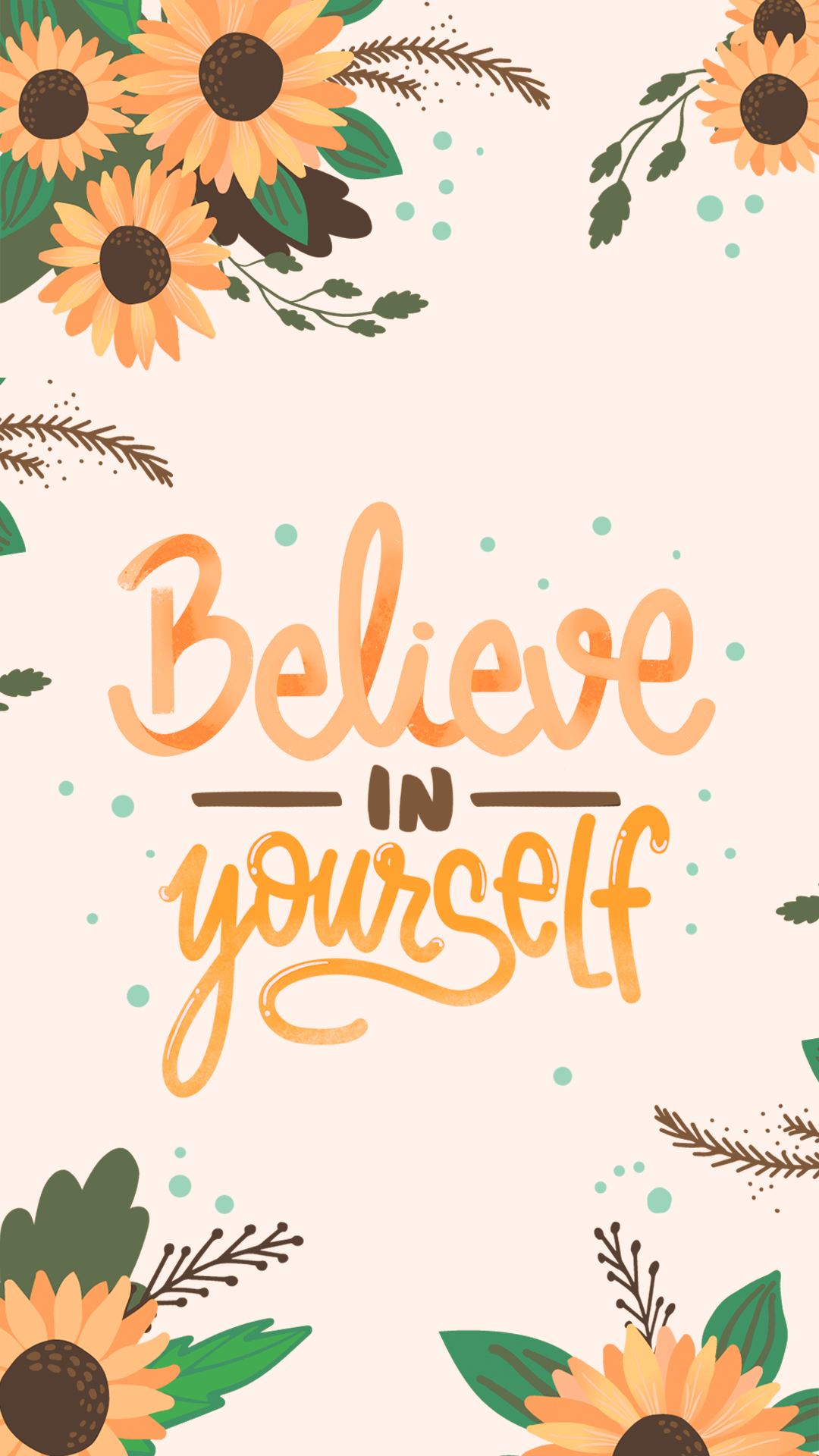 Wallpaper Believe In Yourself by Gocase Wallpaper quotes Cute 1080x1920