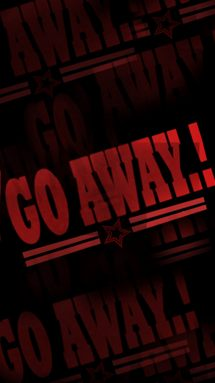 Download Go Away wallpapers to your cell phone   away go 215x383