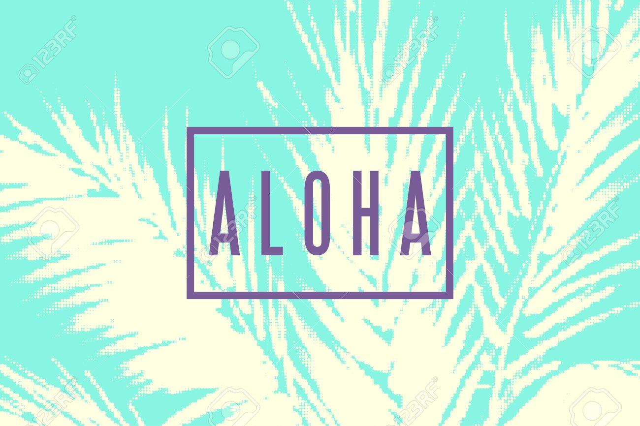 Aloha Hawaii Tropical Illustration Palm Tree Leaves With Halftone 1300x866