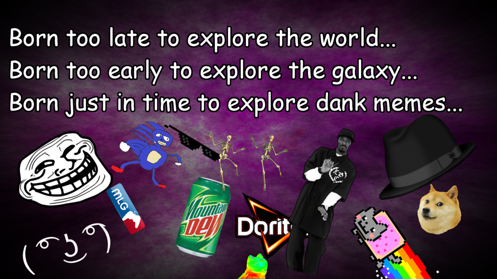 MLG wallpaper Born Just In Time To Explore Dank Memes fc01 1024x576