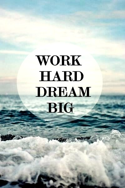 Quotes About Hard Work And Dreams: Work Hard Dream Big Wallpaper