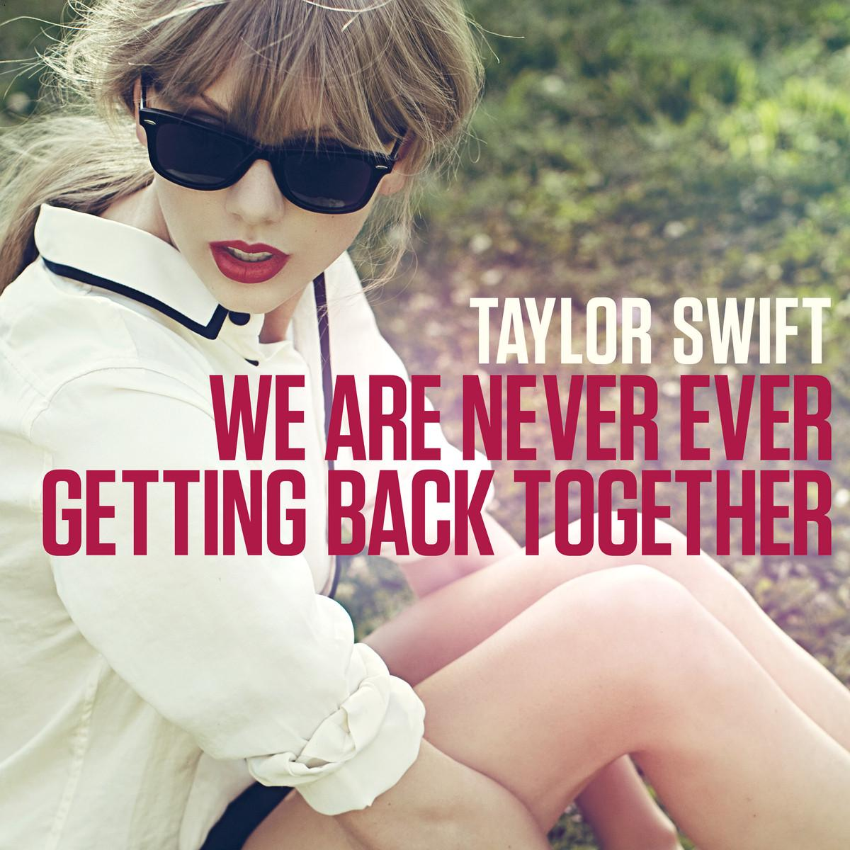 Taylor Swift We Are Never Ever Getting Back Together Video 2012 1200x1200