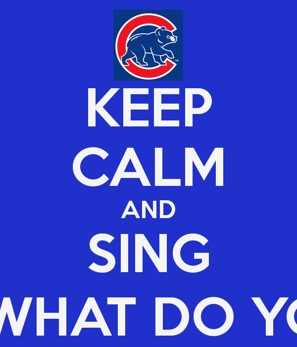 AND SING GOCUBS GO GO CUBS GO HEY CHICAGO WHAT DO YOU SAY THE CUBS 600x700