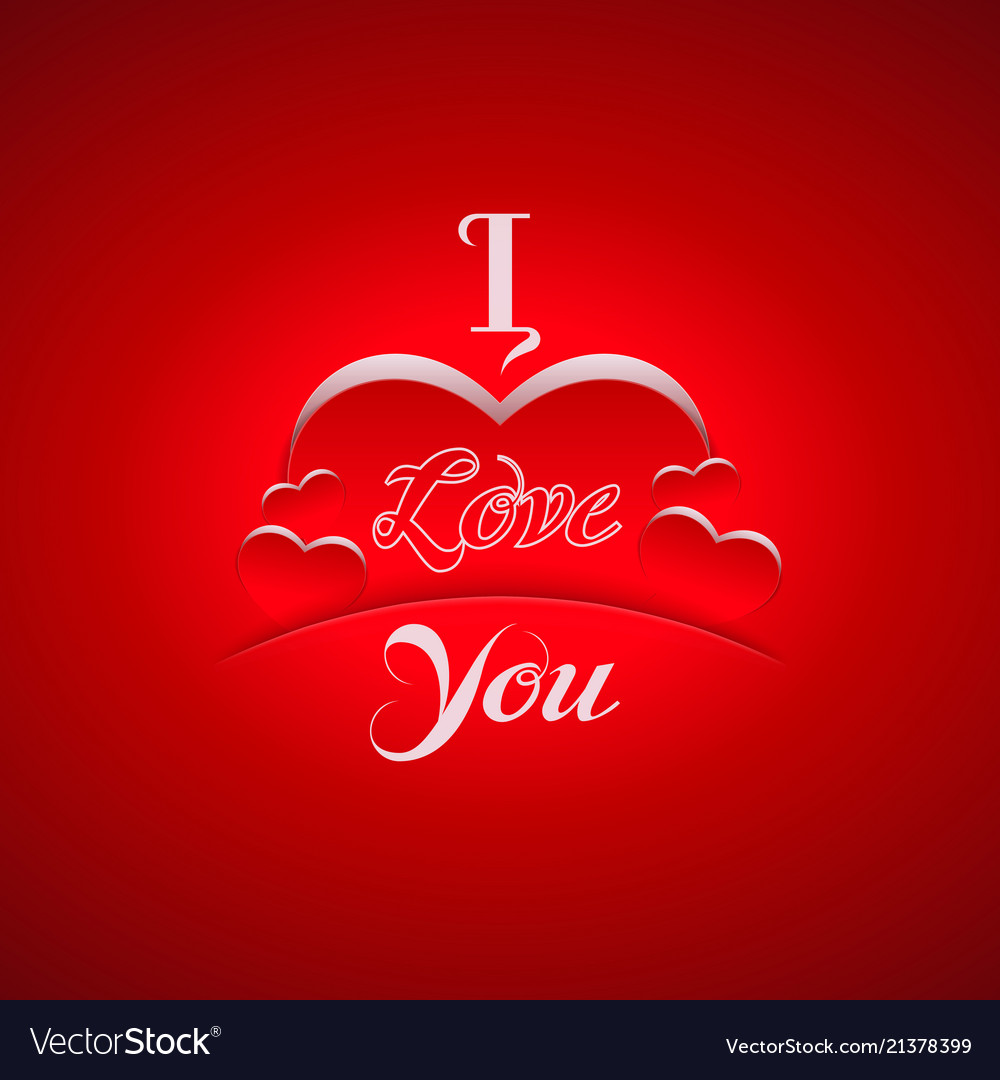 I love you background with hearts Royalty Vector Image 1000x1080