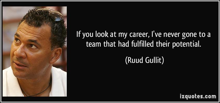 Ruud Gullits quotes famous and not much   Sualci Quotes 850x400