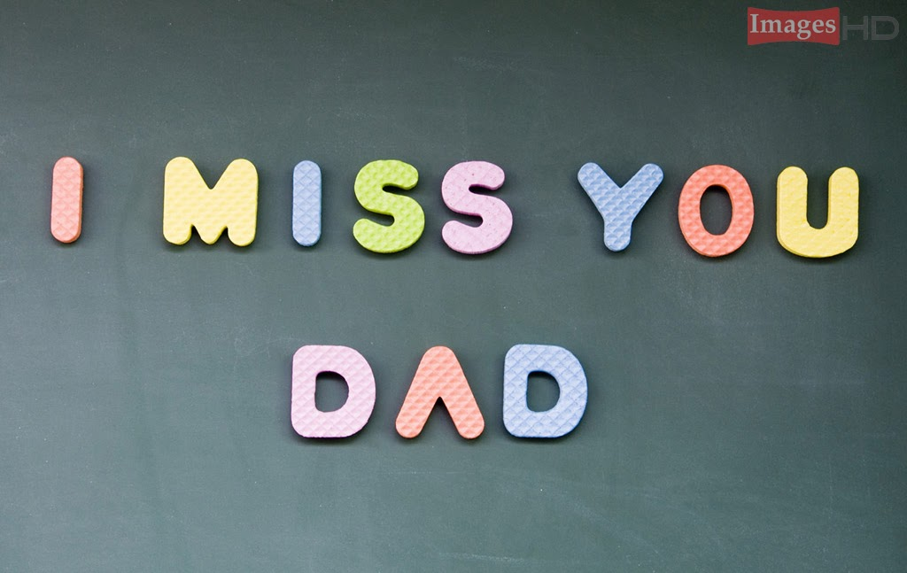 Miss You Dad Desktop Wallpapers Best Dad Quotes HD Images HD Dad 1024x647
