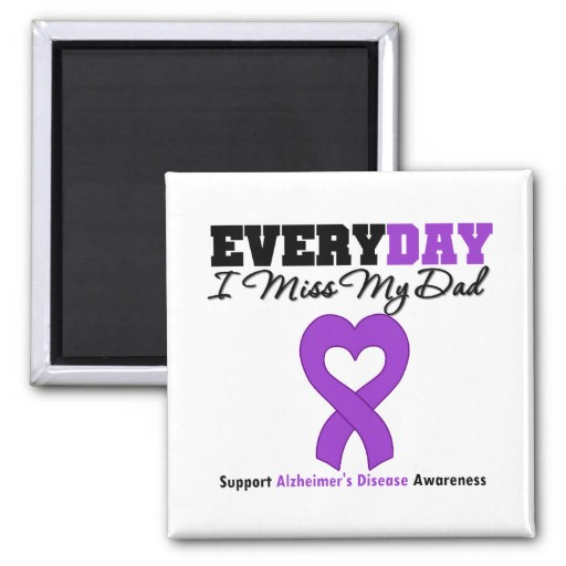 alzheimers disease every day i miss my dad magnet 512x512