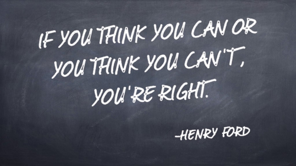If you think you can or you think you cant youre right  Henry Ford 1024x576
