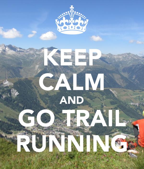 Trail Running Wallpaper Keep calm and go trail running 600x700