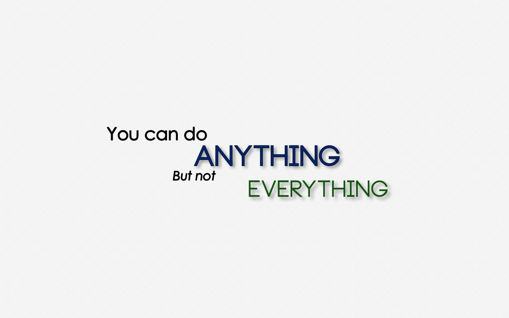 Download You can do Anything but not Everything Wallpaper in 1680x1050 1680x1050