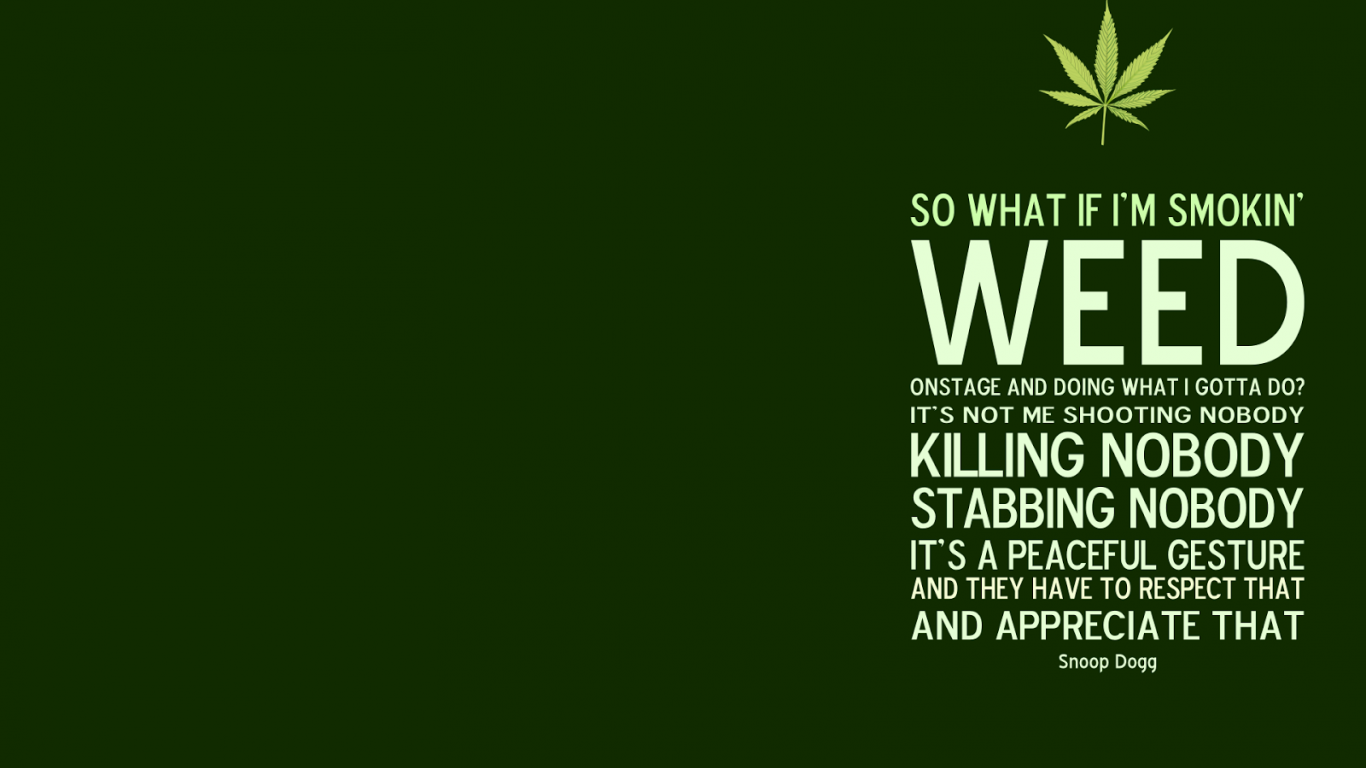 So What If I Smoke Weed 1366x768 HD Wallpapers