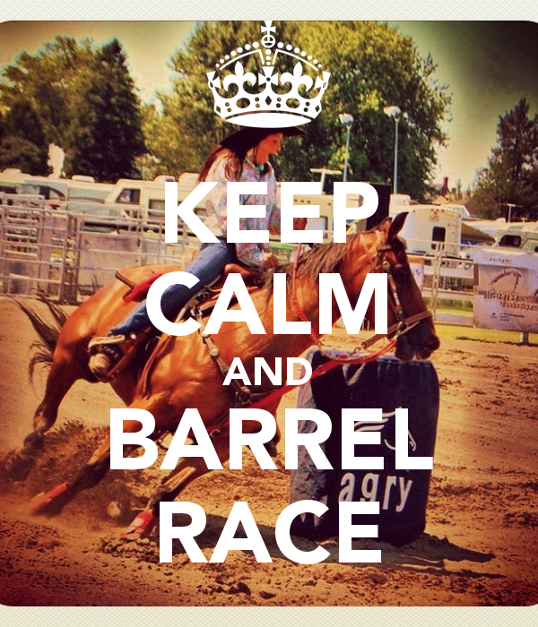 KEEP CALM AND BARREL RACE   KEEP CALM AND CARRY ON Image Generator 600x700