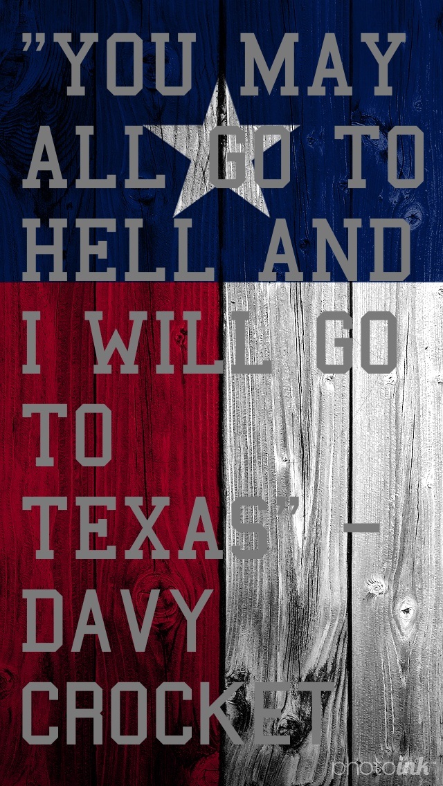 Texas Quote iPhone 5 Wallpaper 640x1136 640x1136