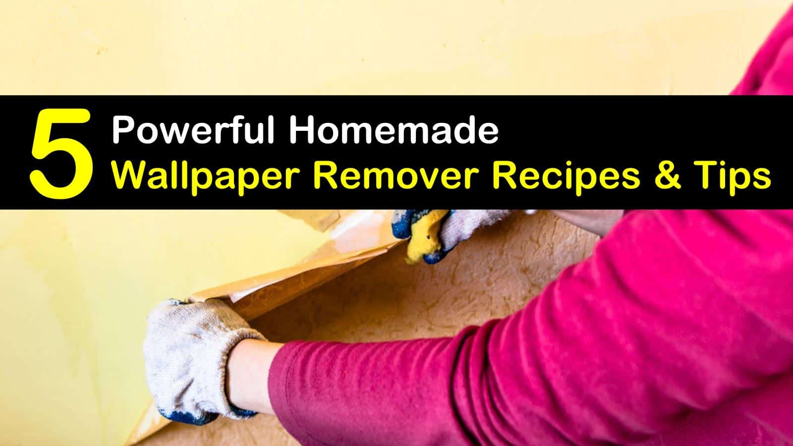 Homemade Wallpaper Remover Recipes 5 Tips For Easily Removing 1600x900