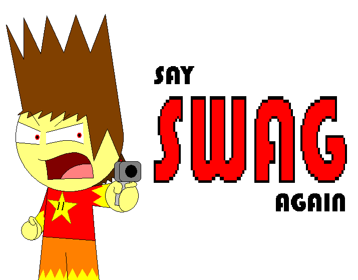 SAY SWAG AGAIN by TheRealEpicRedLover 715x559