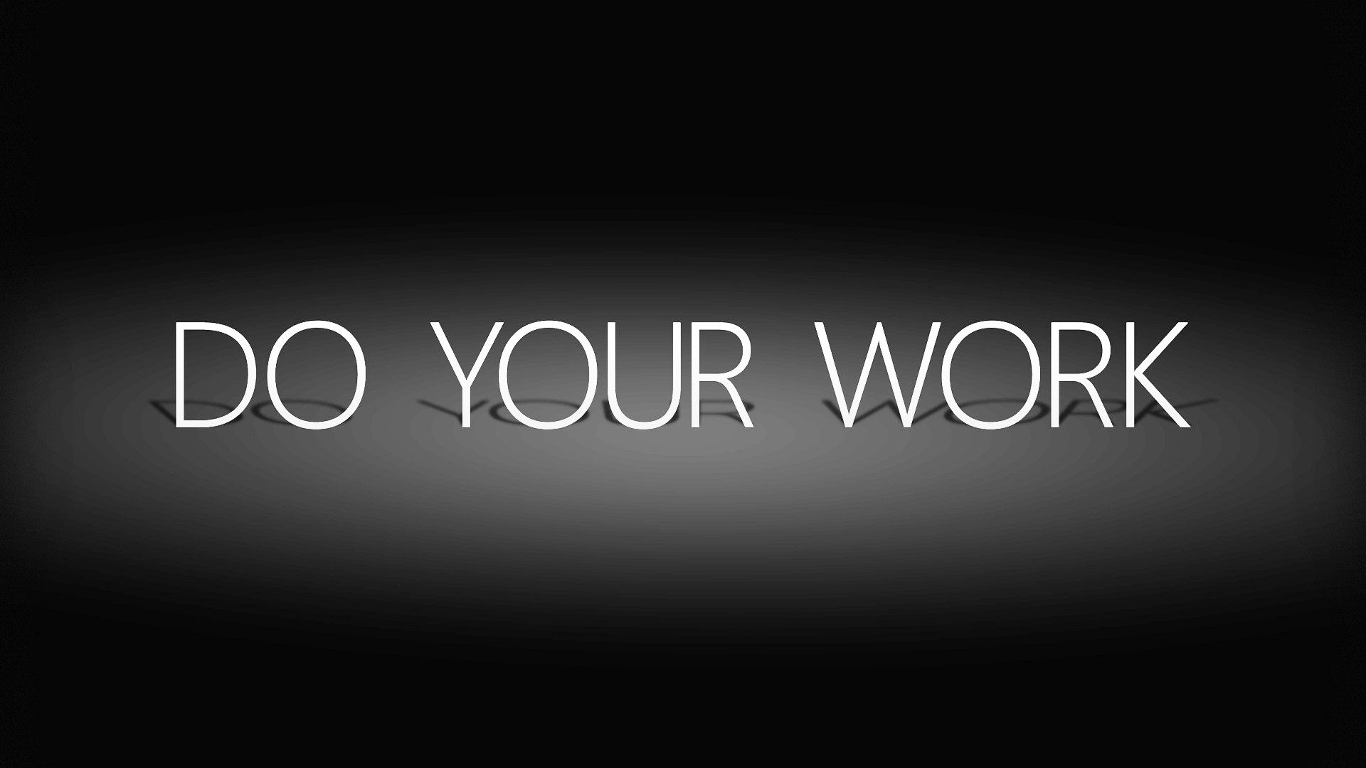 Do Your Work Wallpapers   Top Do Your Work Backgrounds 1920x1080